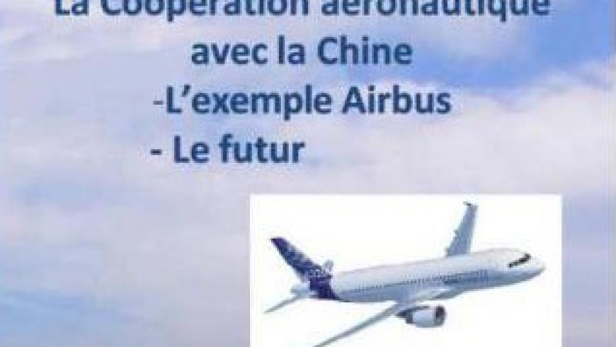La coopération aéronautique avec la Chine : L'exemple Airbus et le futur